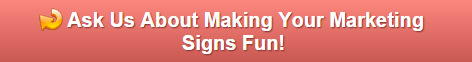 Free Quote on Sales and Marketing Signs San Clemente CA