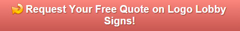 Free quote on logo lobby signs San Clemente CA