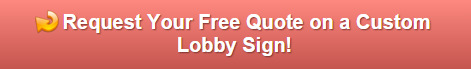 Free quote on lobby signs Newport Beach CA