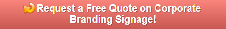 Free quote on corporate branding signs in San Clemente CA