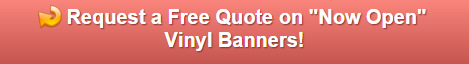 Free Quote on Now Open Banners in San Clemente CA
